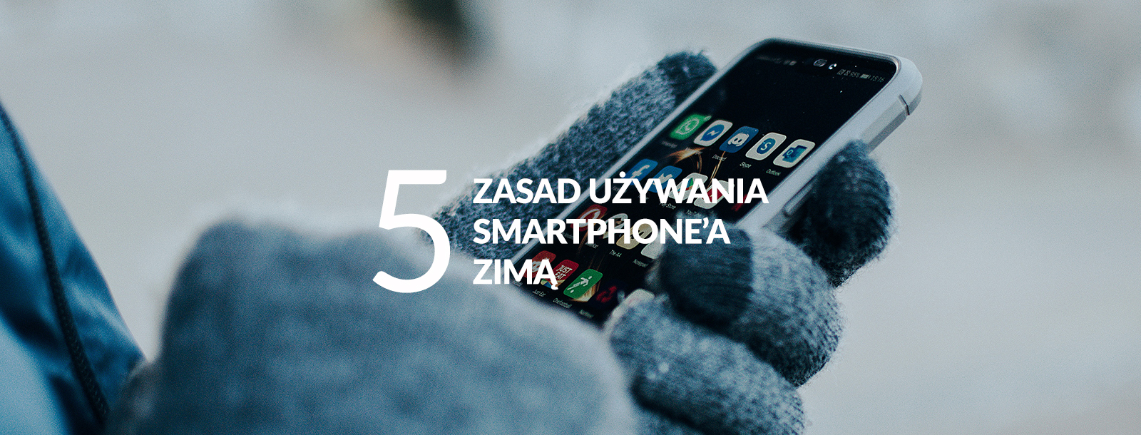 5 zasad używania smartphone'a zimą